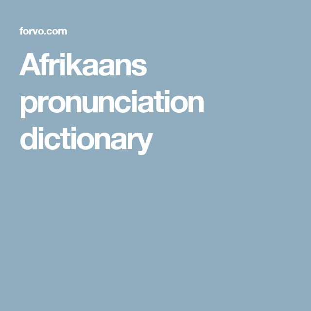 The 15 best african languages folder 3 afrikaans images on pinterest afrikaans pronunciation dictionary fandeluxe Gallery