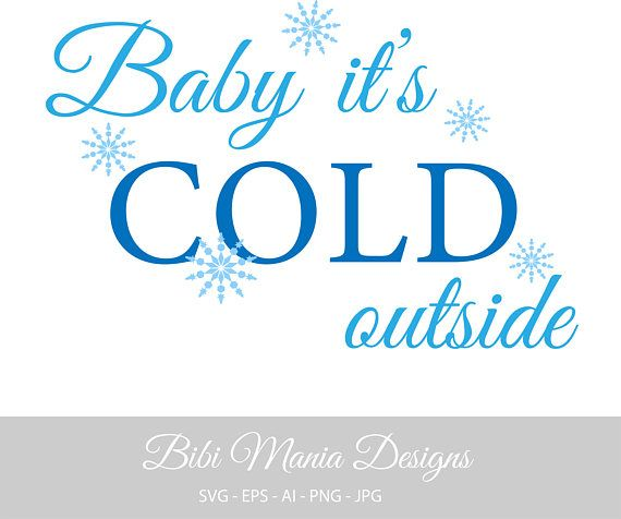 Baby It's Cold Outside svgSnow Svg Snowflakes SVG