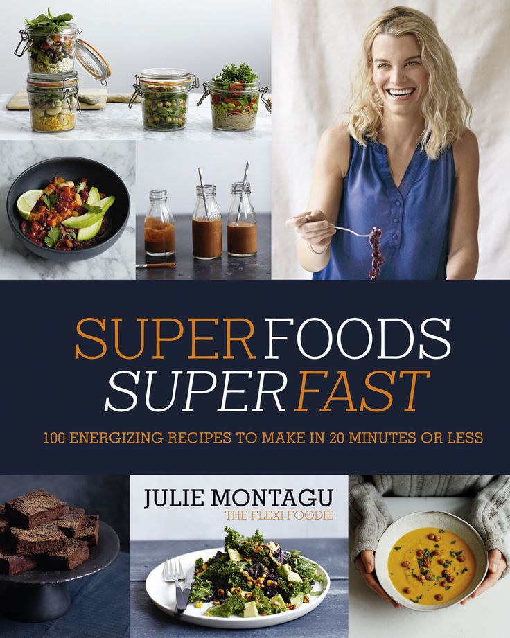 7 best superfoods superfast images on pinterest superfoods superfoods superfast 100 energizing recipes to make in 20 minutes or less forumfinder Choice Image