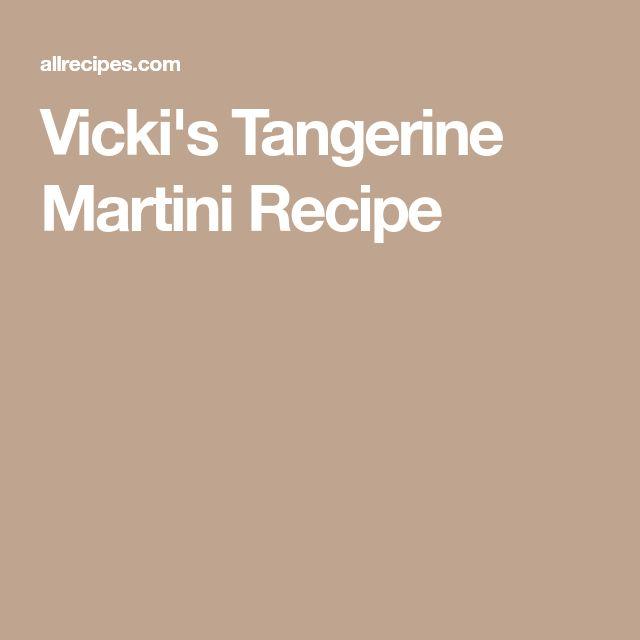 Vicki's Tangerine Martini Recipe
