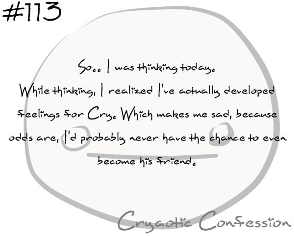Cryaotic Confession #113 by ~CryaoticConfessions on deviantART http://cryaoticconfessions.deviantart.com/art/Cryaotic-Confession-113-347077244