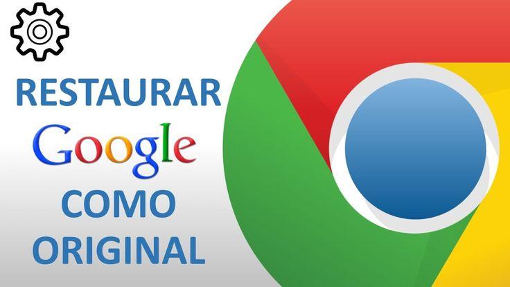 Restaurar Google Chrome a su estado Original