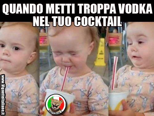 Quando metti troppa vodka nel tuo cocktail. (www.VignetteItaliane.it)
