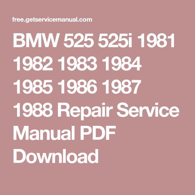 BMW 525 525i 1981 1982 1983 1984 1985 1986 1987 1988 Repair Service Manual PDF Download
