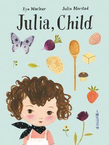 Foto Cover di Julia, child, Libro di Kyo MacLear,Julie Morstad, edito da Il Gioco di Leggere