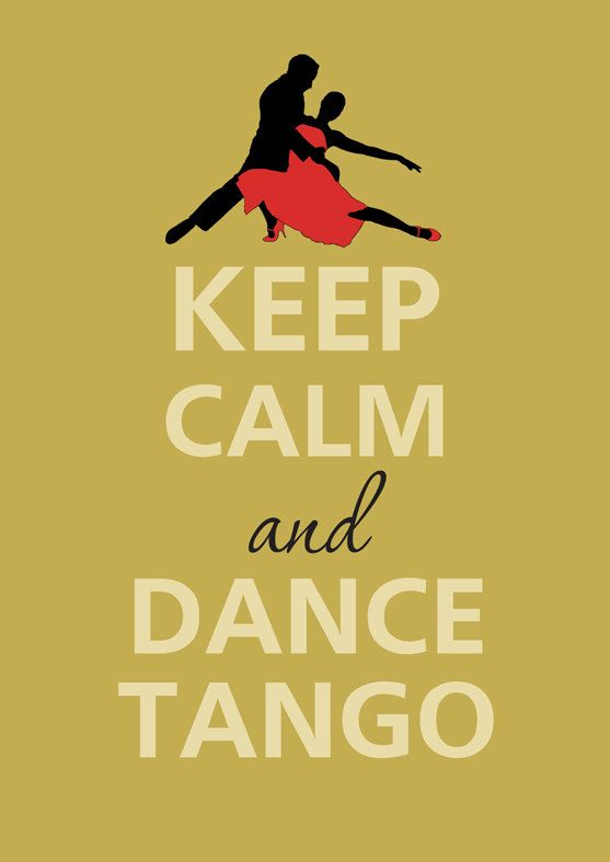 Keep Calm and Dance Tango
