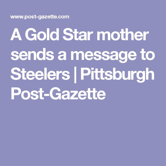 A Gold Star mother sends a message to Steelers | Pittsburgh Post-Gazette