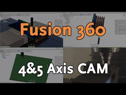 4 & 5 Axis CAM in Fusion 360 Ultimate | Autodesk Virtual Academy - YouTube