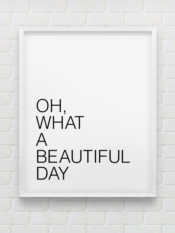 printable Oh,what a beautiful day print // motivational instant download print // black and white print