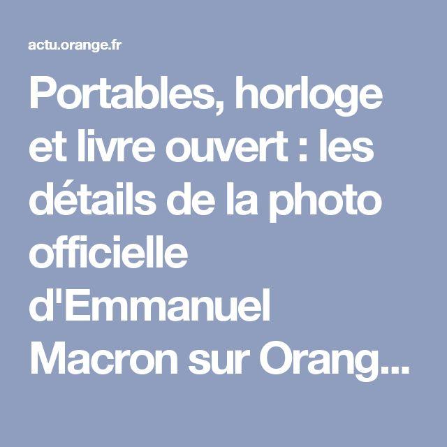 Portables, horloge et livre ouvert : les détails de la photo officielle d'Emmanuel Macron sur Orange Actualités