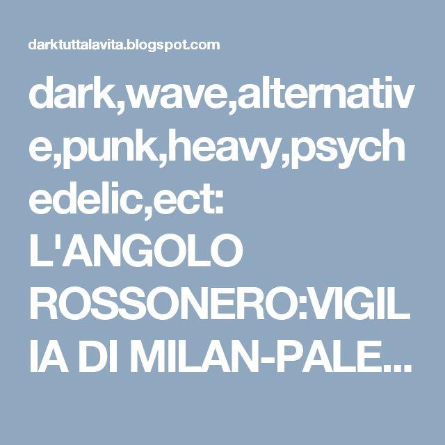 dark,wave,alternative,punk,heavy,psychedelic,ect: L'ANGOLO ROSSONERO:VIGILIA DI MILAN-PALERMO