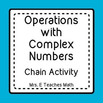 Operations with Complex Numbers Chain Activity