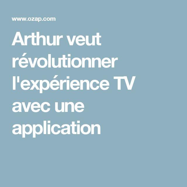 Arthur veut révolutionner l'expérience TV avec une application