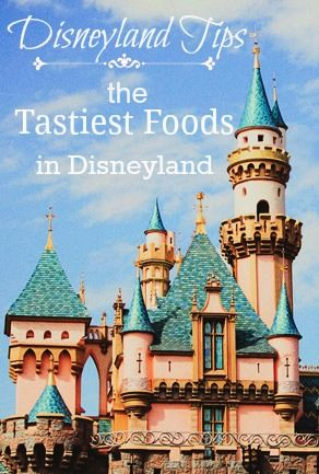 The Tastiest Foods at Disneyland- Good to remember for next time I go!