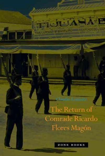 The Return of Comrade Ricardo Flores Magon