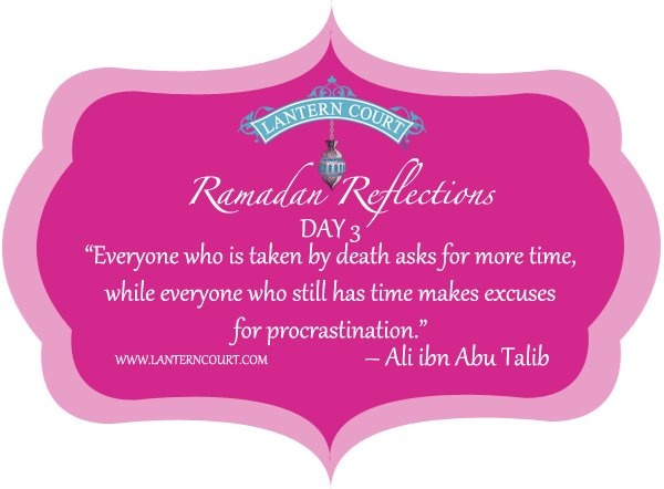 Ramadan Reflections Day 3 #Ramadan