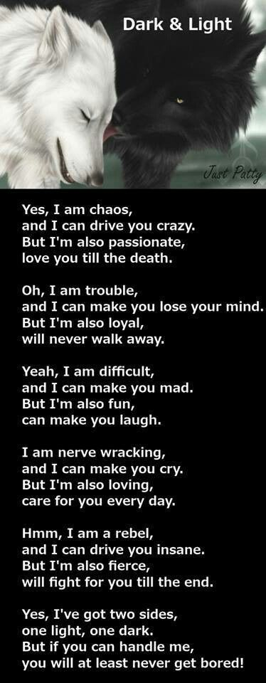 <3...so relate to this, I must be dark and light