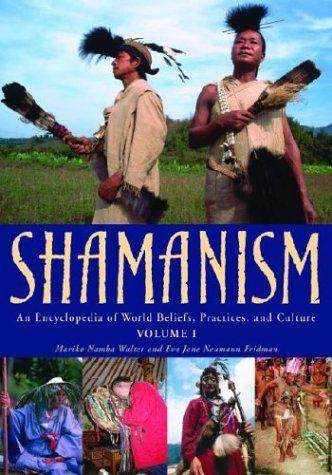 Shamanism: An Encyclopedia of World Beliefs, Practices, a... https://www.amazon.com/dp/1576076458/ref=cm_sw_r_pi_dp_U_x_RmeuAbH7AFX2X
