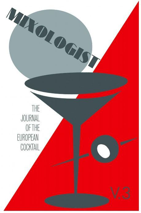 Mixologist - The Journal of the european cocktail by Anistatia MIller and Jared Brown