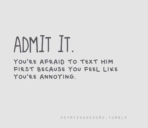 Or because I don't have his number and if I ask my friend for it and then text him I'll just seem like a creeper. Heh heh heh.