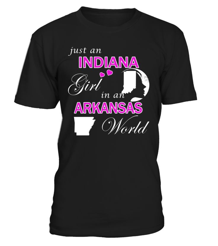 Just an Indiana Girl in an Arkansas World State T-Shirt #IndianaGirl