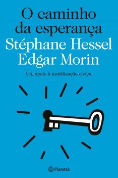 O caminho da esperança. Stéphane Hessel / Edgar Morin. Planeta. Livro da semana na Biblioteca (ESRDA). fevereiro. 2015.