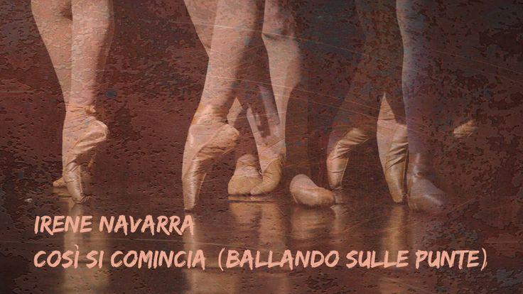 Irene Navarra, Così si comincia (Ballando sulle punte). #poesia www.irenenavarra.it/artemisia