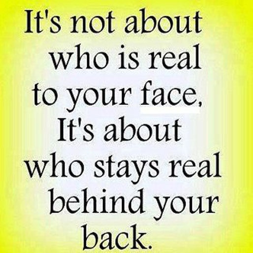 People Are Funny Quotes: Good To Remember! It's Not About Who Is Real To Your Face