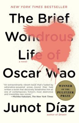 The Brief Wondrous Life of Oscar Wao by Junot Diaz. Click on cover to place a hold at Otis Library.