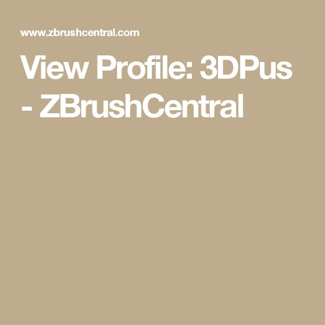 View Profile: 3DPus - ZBrushCentral