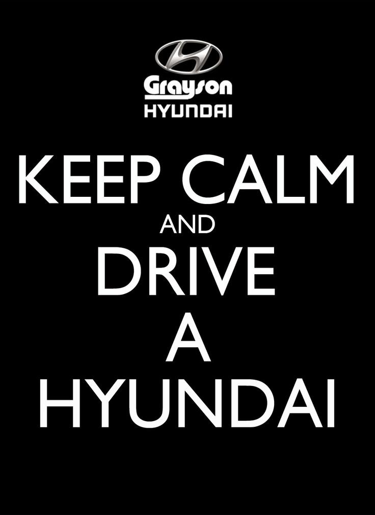 Keep calm and drive a Hyundai! #hyundai #graysonhyundai www.graysonhyundai.com