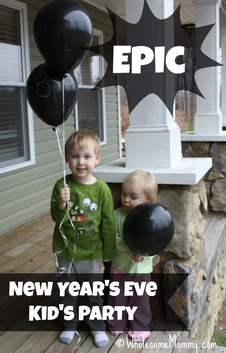 Epic New Years Eve Party for Kids; in a SNAP! From ...