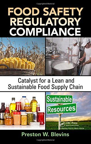 Food Safety Regulatory Compliance: Catalyst for a Lean and Sustainable Food Supply Chain (Resource...