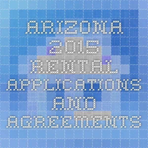 Arizona 2015 Rental Applications and Agreements