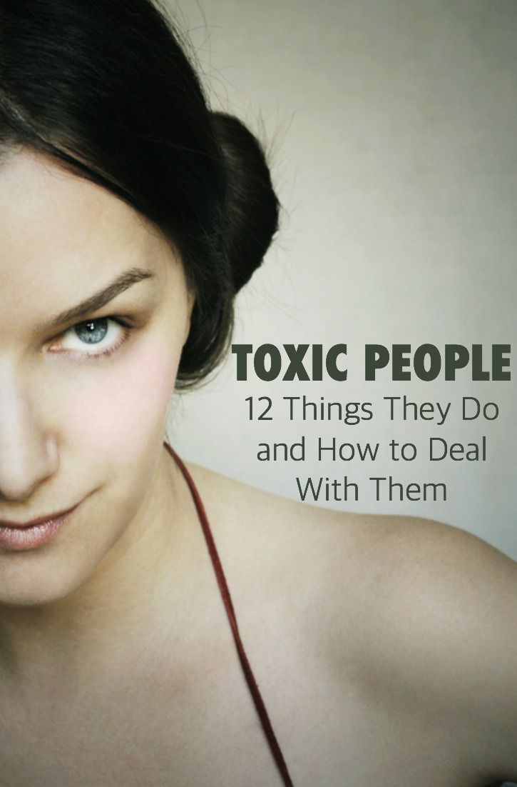 Toxic People: 12 Things They Do And How To Deal With Them