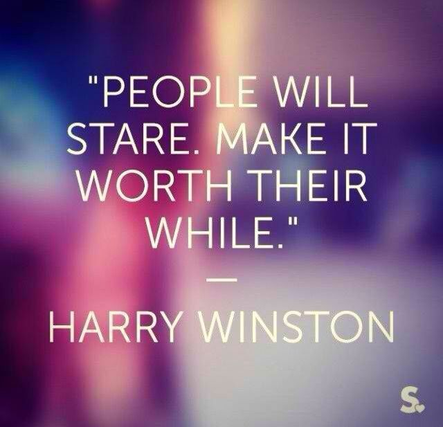 #HarryWinston | People will stare. Make it worth their time | Be bold, feel the quote | Discover more fashion inspiration on www.primpymag.com/ | #daily #motto #primpystyle #primpytips