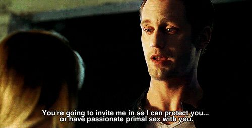 "This pretty honest declaration. | 34 Moments That Show Why Eric Northman Is The Only Thing We'll Miss From ""True Blood"""