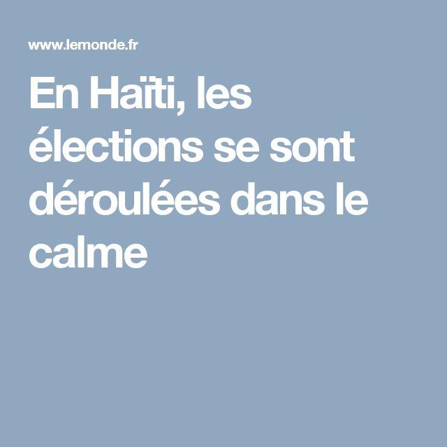 En Haïti, les élections se sont déroulées dans le calme