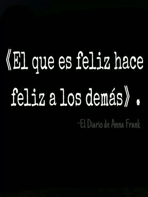 El que es feliz ! / El diario de Ana Frank.