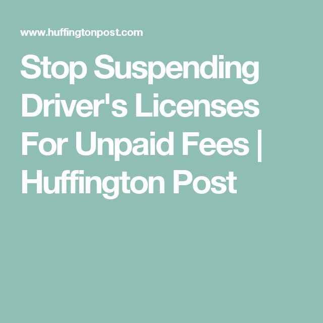 Stop Suspending Driver's Licenses For Unpaid Fees | Huffington Post
