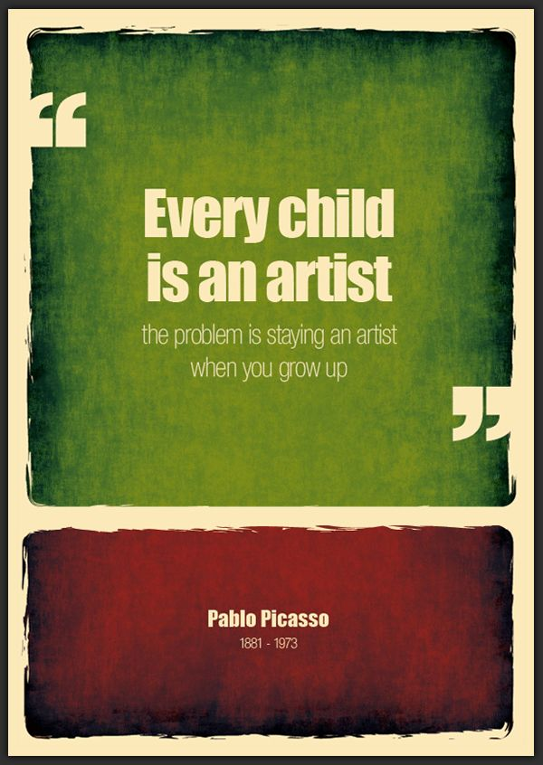 staying creative. Picasso quote.