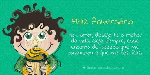 Menino Verde: Meu amor, desejo-te o melhor da vida. Seja sempre, esse encanto de pessoa que me conquistou e que me faz feliz  http://www.lindasfrasesdeamor.org/aniversario