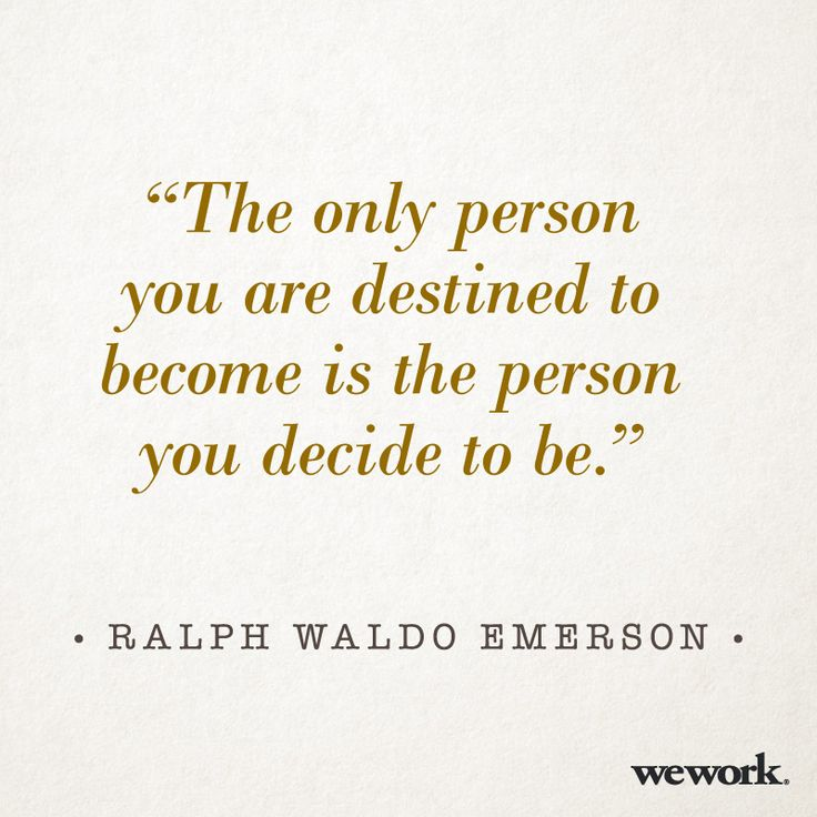 Decide to be.
