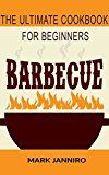 www.bbqlikeaboss.com BARBECUE: The Ultimate Cookbook for Beginners