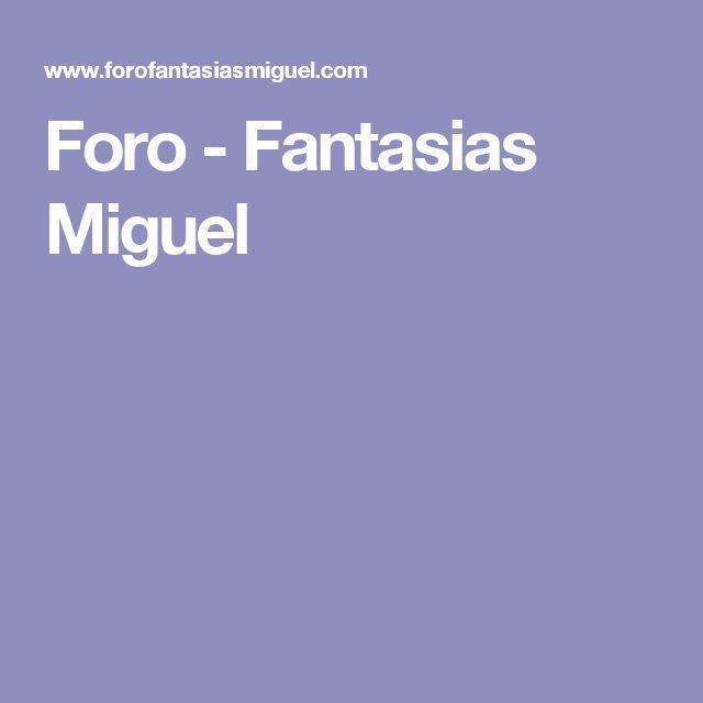 Foro - Fantasias Miguel