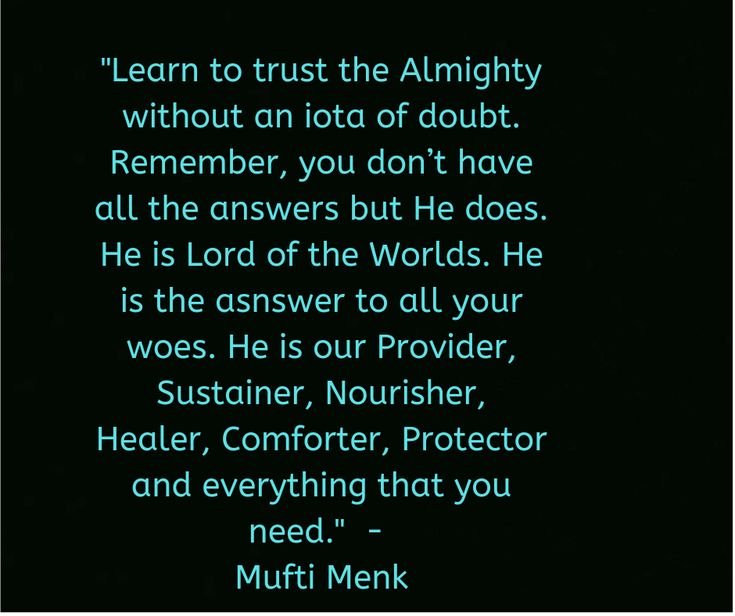 Mufti Menk quotes on Learn to trust the Almighty – Mufti Menk Quotes
