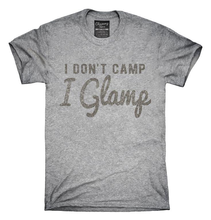 I Don't Camp I Glamp T-Shirts, Hoodies, Tank Tops