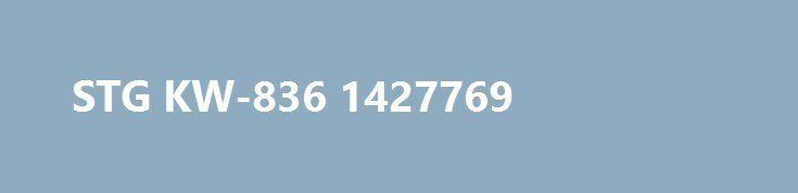 STG KW-836 1427769 http://sport-stroi.ru/products/30404-stg-kw-836-1427769  STG KW-836 1427769 со скидкой 197 рублей. Подробнее о предложении на странице: http://sport-stroi.ru/products/30404-stg-kw-836-1427769