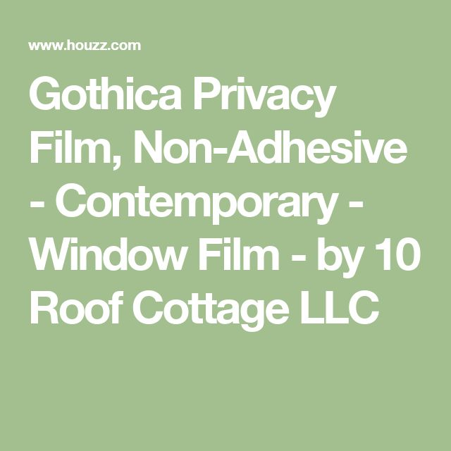 Gothica Privacy Film, Non-Adhesive - Contemporary - Window Film - by 10 Roof Cottage LLC