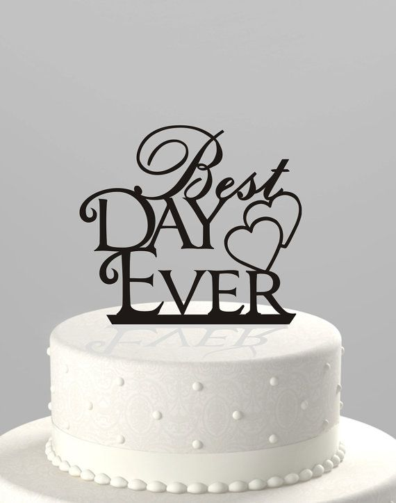 SO cute! Comes in several color choices, too. Wedding Cake Topper Best Day Ever Acrylic Cake by TrueloveAffair, $16.00